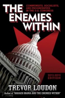 The Enemies Within: Communists, Socialists, And Progressives In The U.S. Congress
